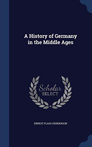 9781297960376: A History of Germany in the Middle Ages