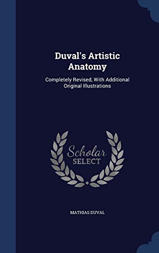 9781297960550: Duval's Artistic Anatomy: Completely Revised, With Additional Original Illustrations