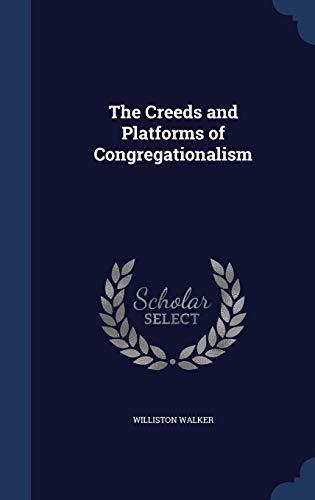 9781297965319: The Creeds and Platforms of Congregationalism