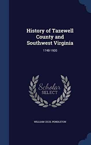 9781297965333: History of Tazewell County and Southwest Virginia: 1748-1920