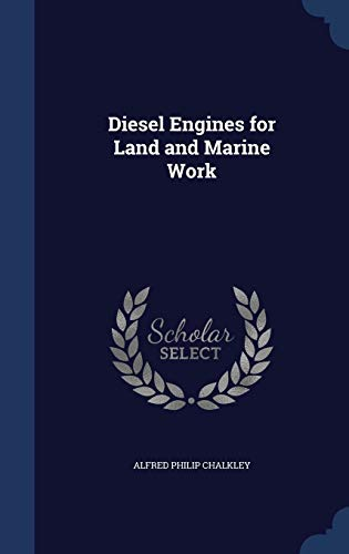 9781297966316: Diesel Engines for Land and Marine Work