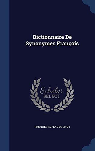 9781297966330: Dictionnaire de Synonymes Francois
