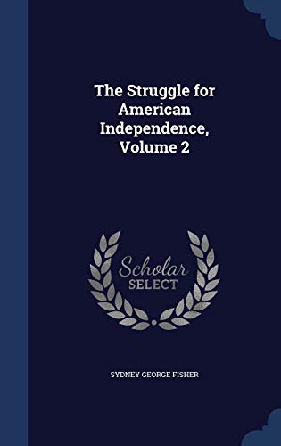 9781297968310: The Struggle for American Independence, Volume 2