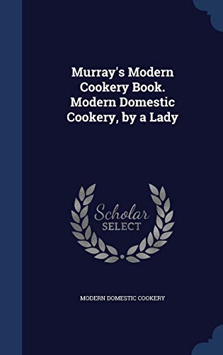 9781297968853: Murray's Modern Cookery Book. Modern Domestic Cookery, by a Lady