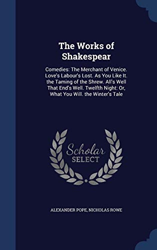 The Works of Shakespear: Comedies: The Merchant: Pope, Alexander