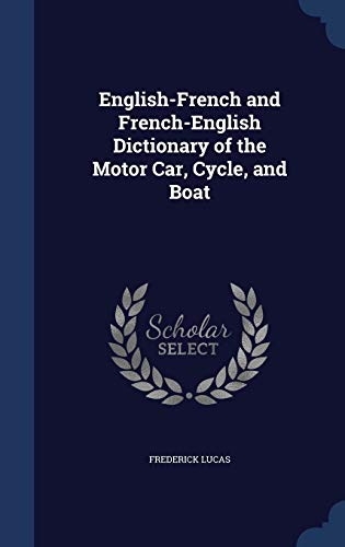 9781297979293: English-French and French-English Dictionary of the Motor Car, Cycle, and Boat