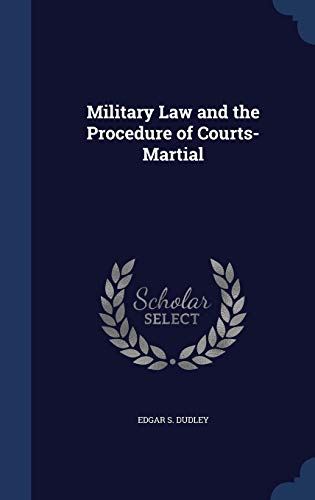 9781297979927: Military Law and the Procedure of Courts-Martial
