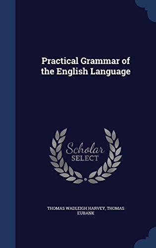 9781297981500: Practical Grammar of the English Language