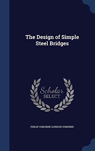 9781297982958: The Design of Simple Steel Bridges