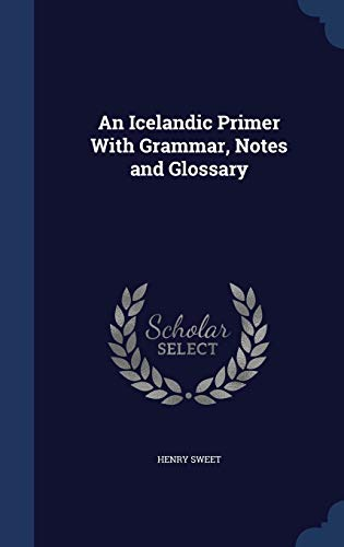9781297983139: An Icelandic Primer With Grammar, Notes and Glossary