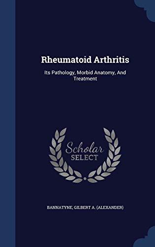 Rheumatoid Arthritis: Gilbert a (Alexander)