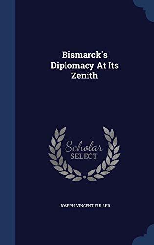 9781297992544: Bismarck's Diplomacy At Its Zenith