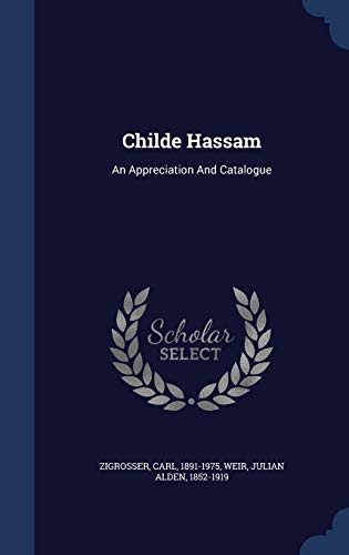 9781297993022: Childe Hassam: An Appreciation And Catalogue