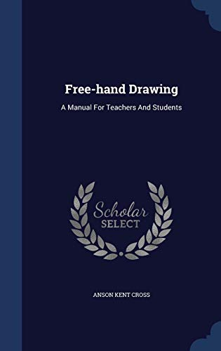 9781297994999: Free-hand Drawing: A Manual For Teachers And Students