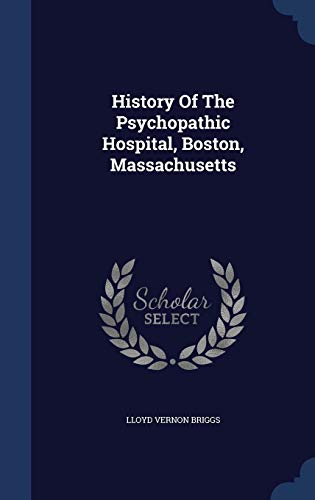 9781297996993: History Of The Psychopathic Hospital, Boston, Massachusetts