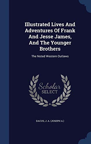 Illustrated Lives And Adventures Of Frank And: Dacus, J. A.