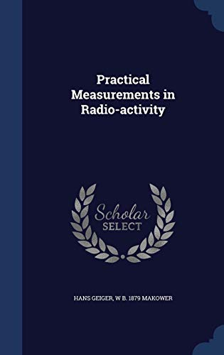 9781297999864: Practical Measurements in Radio-activity