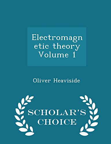 9781298000941: Electromagnetic theory Volume 1 - Scholar's Choice Edition