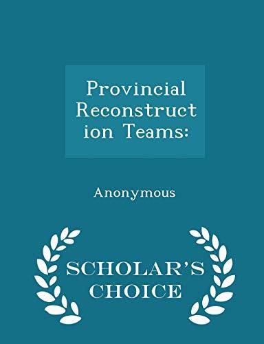 9781298012395: Provincial Reconstruction Teams: - Scholar's Choice Edition