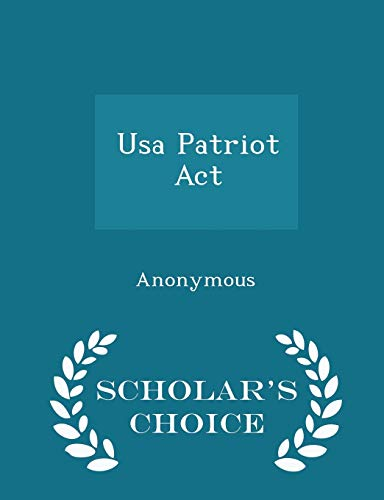 9781298012869: Usa Patriot Act - Scholar's Choice Edition