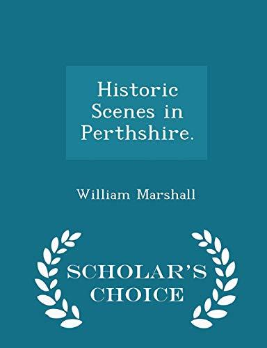 Historic Scenes in Perthshire. - Scholar s: William Marshall