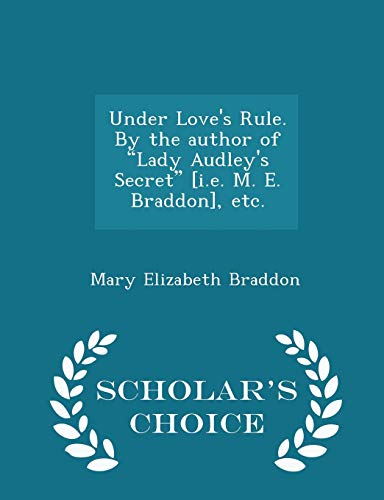 9781298019912: Under Love's Rule. By the author of