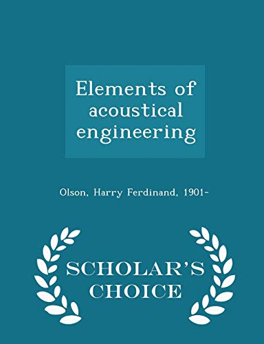 9781298026682: Elements of acoustical engineering - Scholar's Choice Edition
