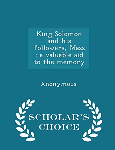 King Solomon and His Followers, Mass: A: Anonymous