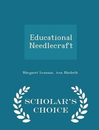 9781298028501: Educational Needlecraft - Scholar's Choice Edition