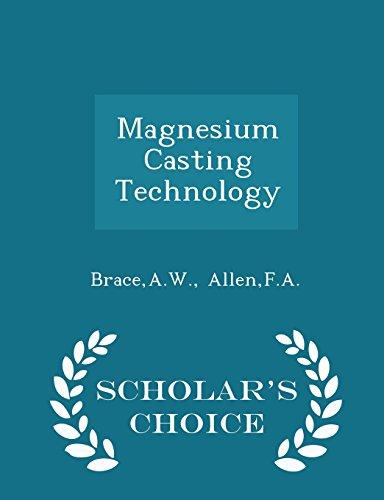 Magnesium Casting Technology - Scholar s Choice: Aw Brace, Fa