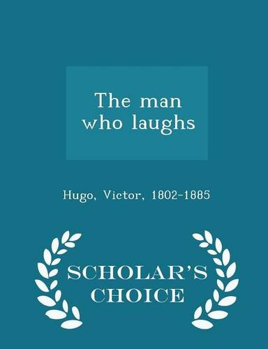 9781298028778: The man who laughs - Scholar's Choice Edition