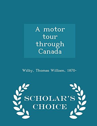 9781298030061: A motor tour through Canada - Scholar's Choice Edition