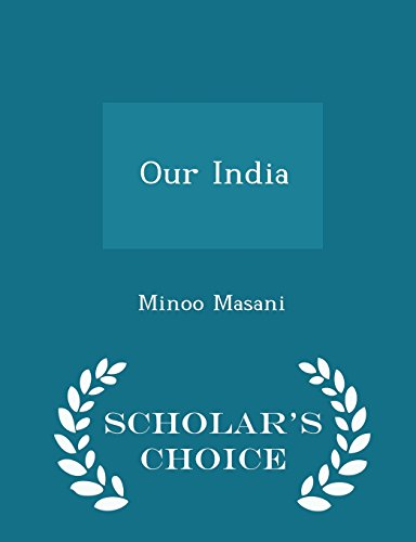 9781298030504: Our India - Scholar's Choice Edition
