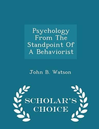 Psychology from the Standpoint of a Behaviorist: John B Watson