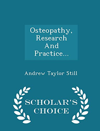 9781298034830: Osteopathy, Research And Practice... - Scholar's Choice Edition