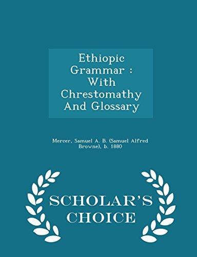 9781298034977: Ethiopic Grammar: With Chrestomathy And Glossary - Scholar's Choice Edition