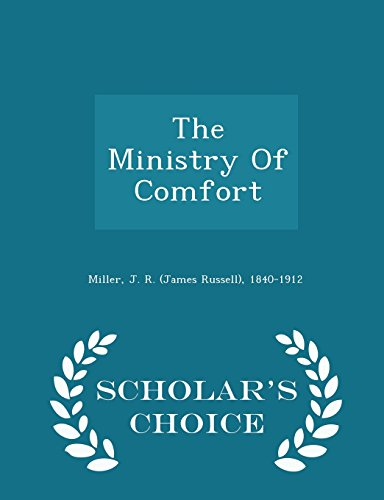 The Ministry of Comfort - Scholar's Choice: J R (James