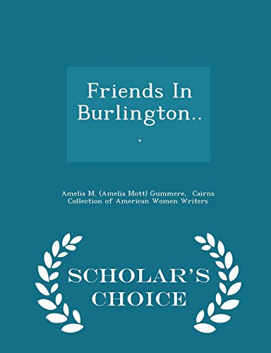 9781298036032: Friends In Burlington... - Scholar's Choice Edition