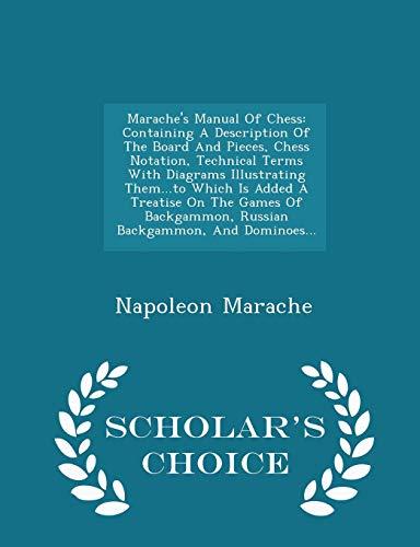 Marache s Manual of Chess: Containing a: Napoleon Marache