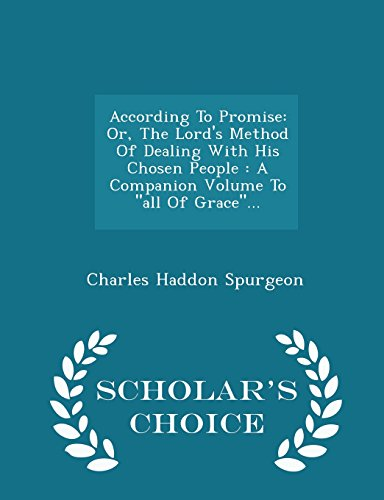 9781298037503: According To Promise: Or, The Lord's Method Of Dealing With His Chosen People : A Companion Volume To