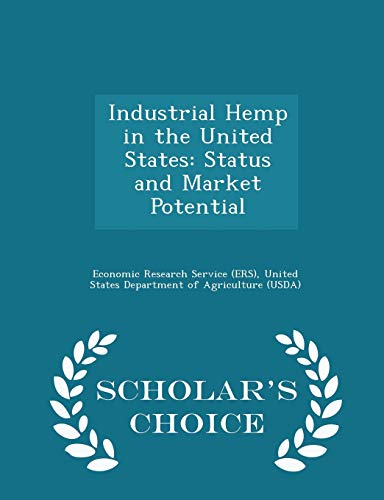 9781298044310: Industrial Hemp in the United States: Status and Market Potential - Scholar's Choice Edition