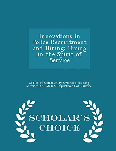 9781298048080: Innovations in Police Recruitment and Hiring: Hiring in the Spirit of Service - Scholar's Choice Edition