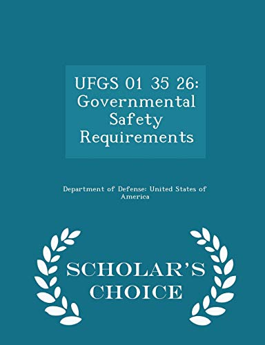 9781298050762: UFGS 01 35 26: Governmental Safety Requirements - Scholar's Choice Edition