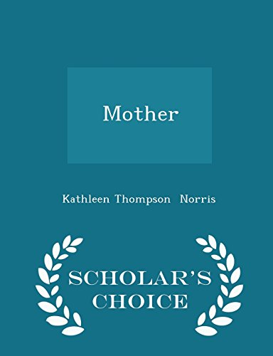 Mother - Scholar s Choice Edition (Paperback): Kathleen Thompson Norris