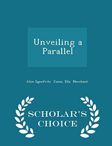 9781298065407: Unveiling a Parallel - Scholar's Choice Edition
