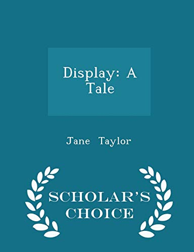 9781298075284: Display: A Tale - Scholar's Choice Edition