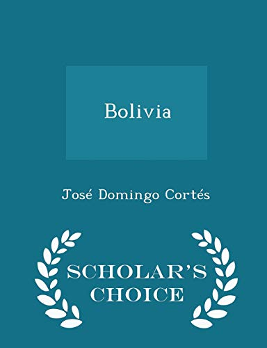 Bolivia - Scholar's Choice Edition (Paperback): Jose Domingo Cortes
