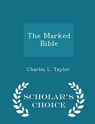 The Marked Bible - Scholar s Choice: Charles L Taylor
