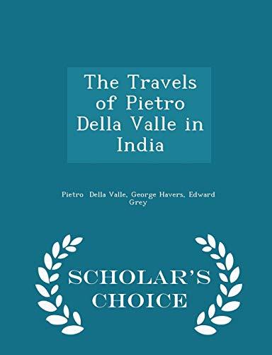 9781298088857: The Travels of Pietro Della Valle in India - Scholar's Choice Edition