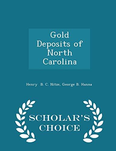 Gold Deposits of North Carolina - Scholar: George B Hanna